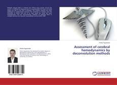 Bookcover of Assessment of cerebral hemodynamics by deconvolution methods