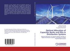 Couverture de Optimal Allocation of Capacitor Banks and DGs in Distribution Systems