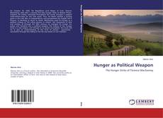 Bookcover of Hunger as Political Weapon