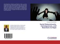 Bookcover of Social Determinants, Consequences, and Reactions to Rape