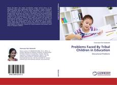 Couverture de Problems Faced By Tribal Children in Education