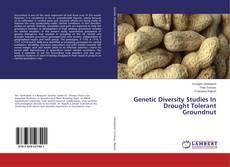 Bookcover of Genetic Diversity Studies In Drought Tolerant Groundnut