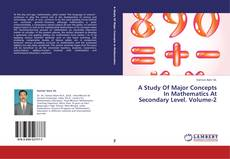 Bookcover of A Study Of Major Concepts In Mathematics At Secondary Level. Volume-2