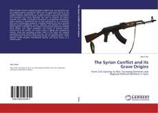 Borítókép a  The Syrian Conflict and its Grave Origins - hoz