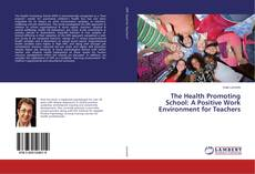 Bookcover of The Health Promoting School: A Positive Work Environment for Teachers