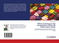 Portada del libro de Effect of drying on the composition of Red silk cotton plant sepals