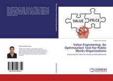 Copertina di Value Engineering: An Optimization Tool for Public Works Organizations