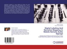 Bookcover of Digital Labeling And Narrative Mapping In Mobile Remote Audio Signage