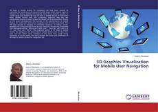 Buchcover von 3D Graphics Visualization for Mobile User Navigation