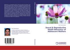 Buchcover von Sexual & Reproductive Health Behaviour of Adolescent Mothers