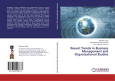 Bookcover of Recent Trends in Business Management and Organizational Studies