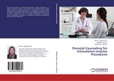 Bookcover of Prenatal Counseling for Intrauterine Invasive Procedures
