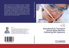 Portada del libro de Disordered Cu Transport Across Brain Barriers Following Mn Exposure