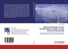 Capa do livro de Advanced Study on the Soluble Nano-Carbon Using Electrical Discharge