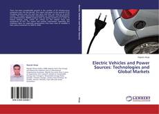 Bookcover of Electric Vehicles and Power Sources: Technologies and Global Markets