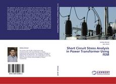 Bookcover of Short Circuit Stress Analysis in Power Transformer Using FEM