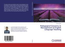 Bookcover of Pedagogical Concerns in Management of English Language Teaching