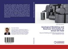 Bookcover of Geological Modeling and Reservoir Simulation of Umiat Oil Field