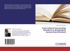 International Accounting Standard vs.Bangladesh Accounting Standard kitap kapağı