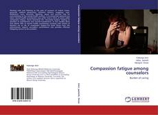 Couverture de Compassion fatigue among  counselors