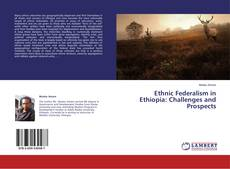 Copertina di Ethnic Federalism in Ethiopia: Challenges and Prospects