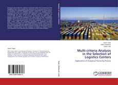 Обложка Multi-criteria Analysis in the Selection of Logistics Centers