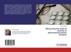 Capa do livro de Measuring the level of severity in pharmacoeconomic analyses