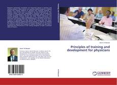 Bookcover of Principles of training and development for physicians
