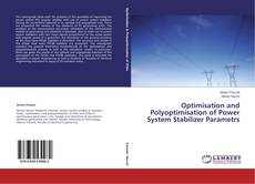 Optimisation and Polyoptimisation of Power System Stabilizer Parametrs的封面