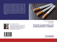 Couverture de Parental acculturation and smoking beliefs in children