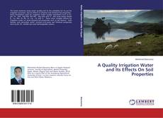 Portada del libro de A Quality Irrigation Water and Its Effects On Soil Properties