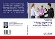 Bookcover of Challenges Facing Women Holding Managerial Positions at Health Sector