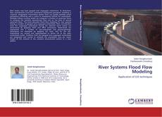 Bookcover of River Systems Flood Flow Modeling