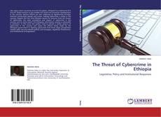The Threat of Cybercrime in Ethiopia kitap kapağı
