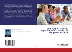 Bookcover of Employee motivation, organizational commitment and power distance