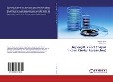 Bookcover of Aspergillus and Cosyus Indian (Series Researches)