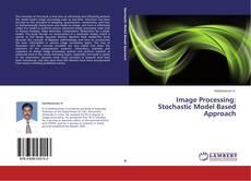 Capa do livro de Image Processing: Stochastic Model Based Approach