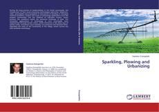 Capa do livro de Sparkling, Plowing and Urbanizing