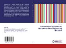 Portada del libro de Location Optimization to Determine Rural Telecenter Network
