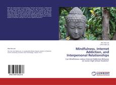 Couverture de Mindfulness, Internet Addiction, and Interpersonal Relationships