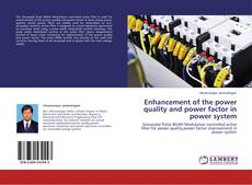 Enhancement of the power quality and power factor in power system kitap kapağı