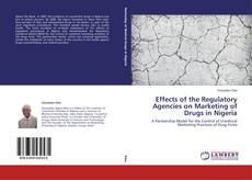 Bookcover of Effects of the Regulatory Agencies on Marketing of Drugs in Nigeria