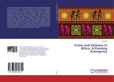 Couverture de Crime and Violence in Africa: A Pressing Emergency