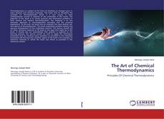 Bookcover of The Art of Chemical Thermodynamics