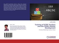 Bookcover of Training of ECDE Teachers and the Child's Holistic Development