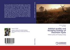 Bookcover of Habitat quality and foraging ecology of mountain nyala