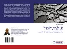 Bookcover of Corruption and Service Delivery in Uganda