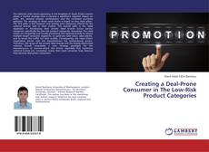 Portada del libro de Creating a Deal-Prone Consumer in The Low-Risk Product Categories