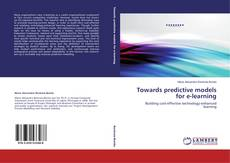 Bookcover of Towards predictive models for e-learning