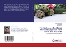 Bookcover of Fructooligosaccharides:as Natural Sweeteners from Onion and Artichoke